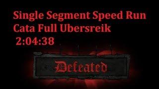 Speed Run Single Segment - Cata Ubersreik - 2:04:38
