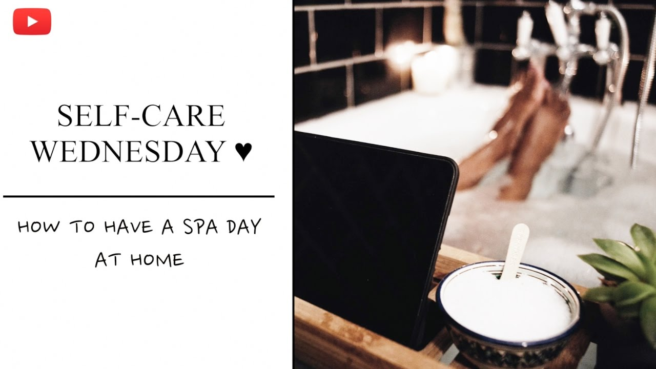 SELF-CARE WEDNESDAY | "|1280|720|?|19a007c887e46b788e7f0919bd3c7c18|False|UNLIKELY|0.31143683195114136
