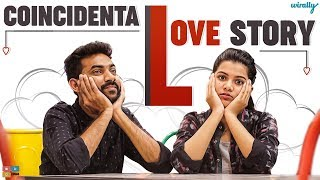 Coincidental Love Story || Wirally Originals || Tamada Media