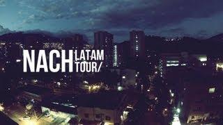 Nach Latam Tour | El Documental | México, Colombia, Venezuela, Chile, Argentina, Ecuador, Perú