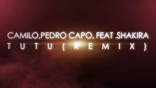 Camilo, Shakira, Pedro Capó - Tutu (Remix - Lyric Video).mp3