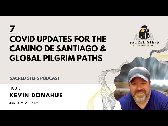 7: COVID Updates for the Camino de Santiago and Other Pilgrimage Routes