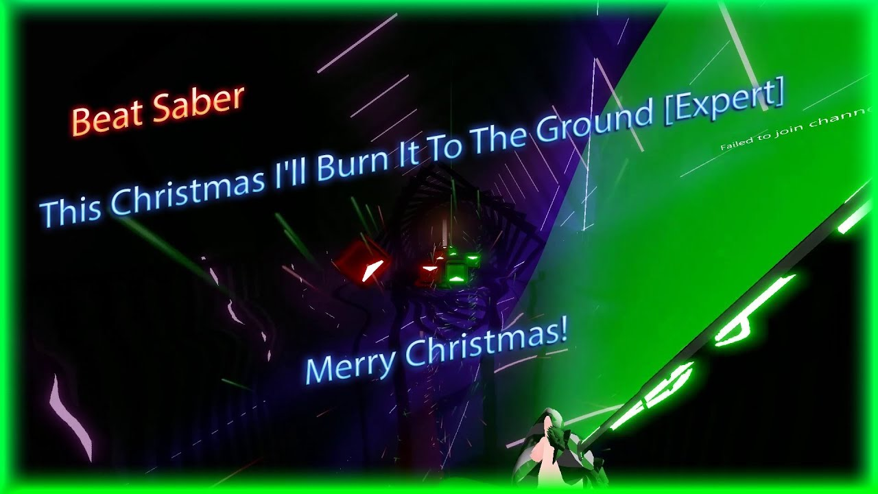 This Christmas I Ll Burn It To The Ground.Beat Saber This Christmas I Ll Burn It To The Ground Expert Merry Christmas