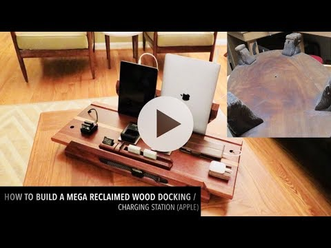 How to build a mega reclaimed wood docking / charging station (apple)