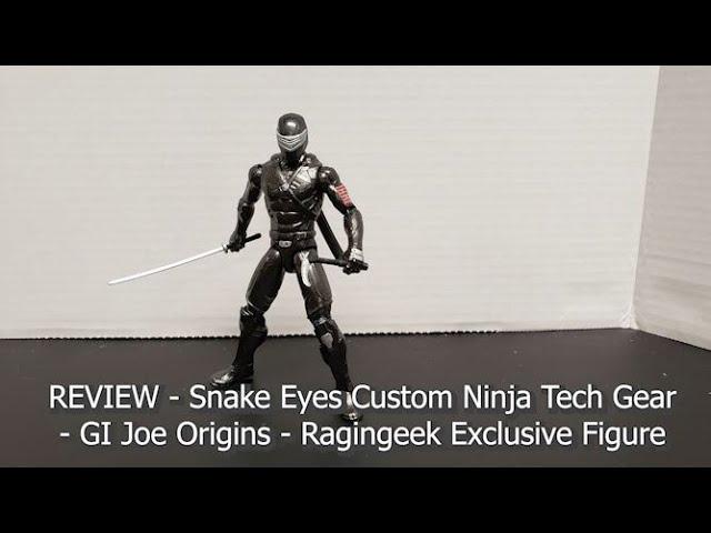 DIY / REVIEW - Snake Eyes Custom Ninja Tech Gear - GI JOE Origins - Ragingeek Exclusive Figure