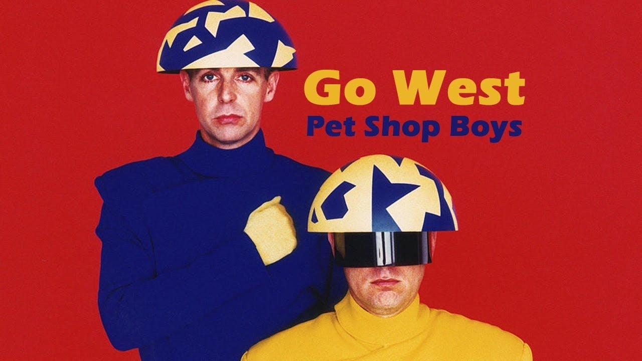 Go West Pet Shop Boys