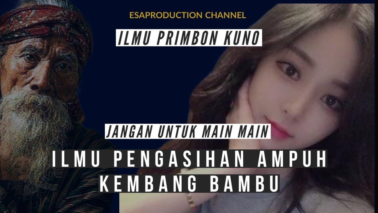 Download Ilmu Pengasihan Ampuh Kembang Pring ( Bunga Bambu)