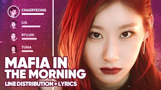 ITZY - Mafia in the morning (Line Distribution + Lyrics Color Coded) PATREON REQUESTED