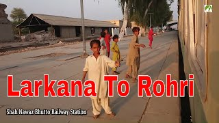 Traveling Pakistan Larkana to Rohri Railway Journey in Sindh