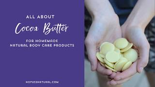 A quick look at Cocoa Butter for Homemade Natural Body Care