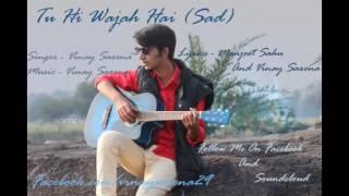 Tu Hi Wajah Hai (Sad) | Vinay Saxena | Valentine's Day Special