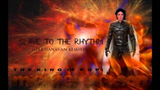 Slave To The Rhythm  (Mike Danavan