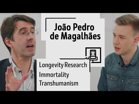 João Pedro De Magalhães On Fighting Aging, Singularity, Immortality And Transhumanism