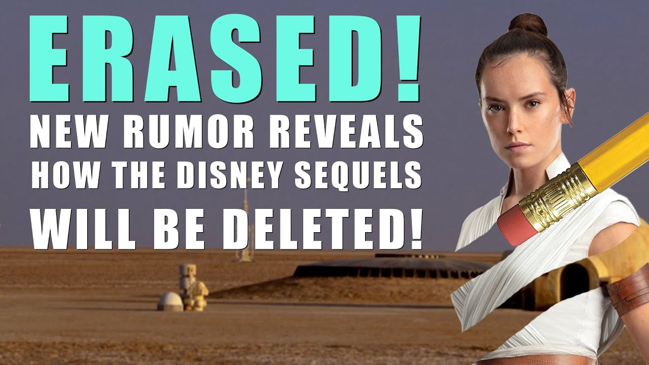 Star Wars Leaks Reveal Exactly How The Sequel Trilogy Will Be Erased Youtube