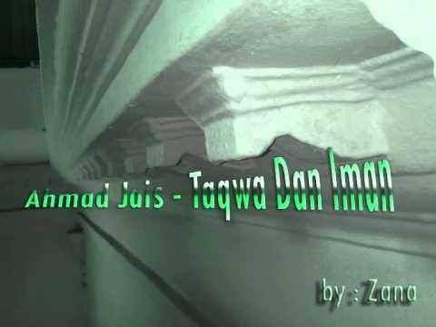 Ahmad Jais - Taqwa Dan Iman.wmv