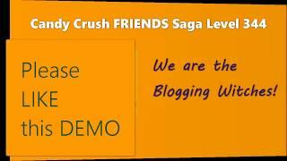 Candy Crush FRIENDS saga level 344 ~ NO BOOSTERS