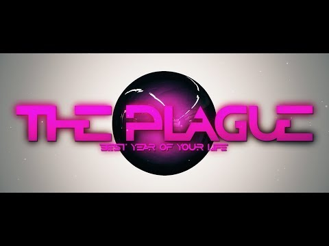 The Plague - Best Year Of Your Life [Official Lyric Video]