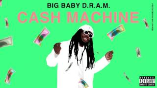 big baby d r a m cash machine audio