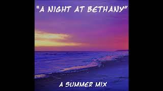 Download A Night At Bethany | Summer Mix | LoFi / Chill / Alternative Mp3