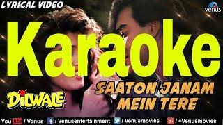 Saaton Janam Mein Tere Karaoke - Dilwale ( 1994 ) Kumar Sanu & Alka Yagnik