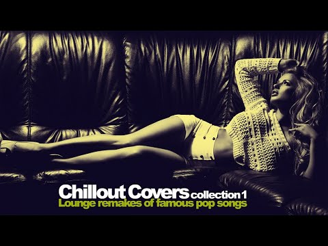 Top Lounge and Chillout Covers Collection Vol 1