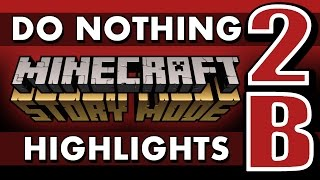 Do Nothing - Minecraft: Story Mode (Episode 2 - Boomtown) SPOILERS!
