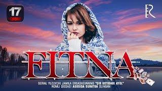 Fitna (o'zbek serial) | Фитна (узбек сериал) 17-qism