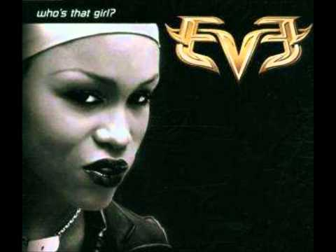 Eve - Who´ s that girl (Original)