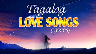 Best Tagalog Love Songs 80's 90's With Lyrics Playlist - Nonstop OPM Love Songs Tagalog With Lyrics