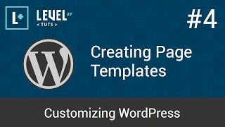 Customizing WordPress #4 - Creating Page Templates