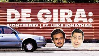 DE GIRA: Monterrey ft. Luke Jonathan