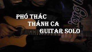 Phó Thác - Gia Ân ( Thánh Ca Guitar Solo )