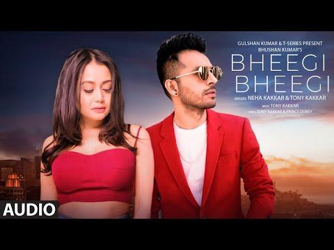 Bheegi Bheegi Full Audio Song | Neha Kakkar, Tony Kakkar | Prince Dubey | Bhushan Kumar