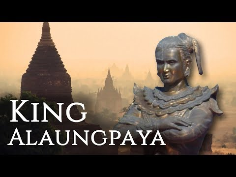 King Alaungpaya of Myanmar/Burma - Founder of the Konbaung Dynasty