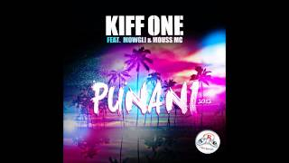 KIFF ONE feat MOWGLI & MOUSS MC-PUNANI 2012 (NEW RADIO EDIT)