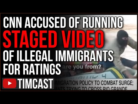 CNN Accused Of STAGING Video of Coyote Smuggling Illegal Immigrants As Biden's Border Crisis Wo