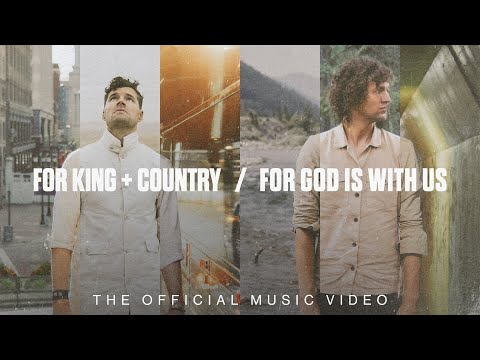 Смотреть клип For King & Country - For God Is With Us