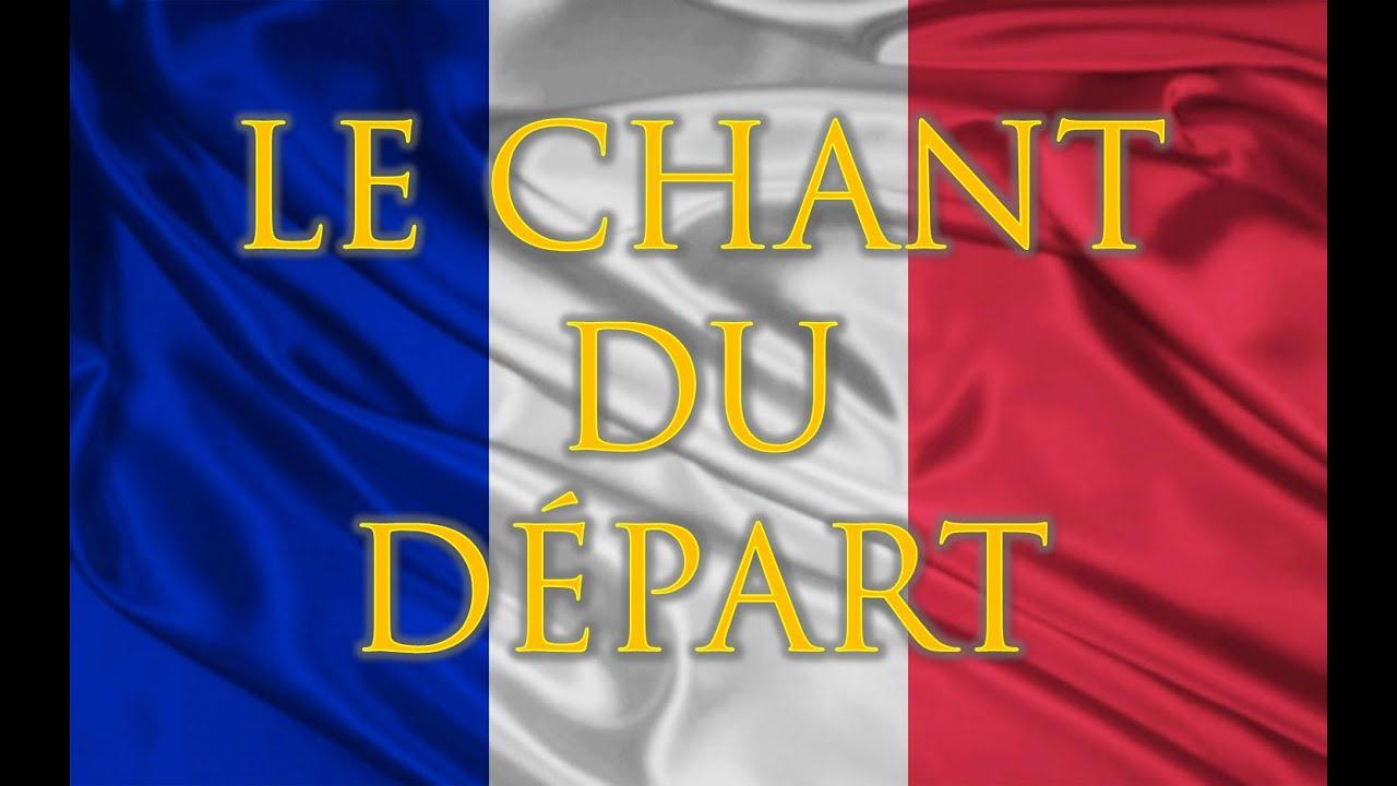 Le Chant Du Départ  Song Of The Departure (paroles  With