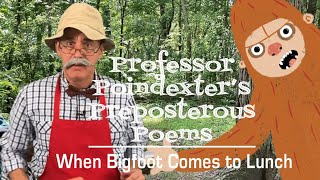 When Bigfoot Comes to Lunch — Preposterous Poem — Author Reads Aloud for Children