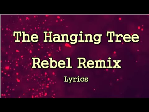 The Hanging Tree (Rebel Music) Jennifer Lawrence Lyrics