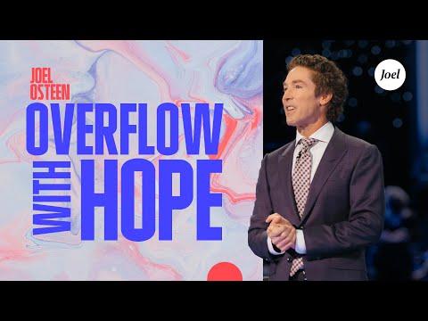 Overflow With Hope | Joel Osteen
