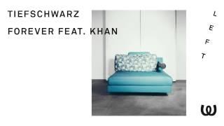 Tiefschwarz - Forever feat. Khan