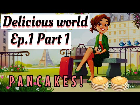 Let's Play! DELICIOUS WORLD EP.1 Part 1 (WOAH PANCAKES!)