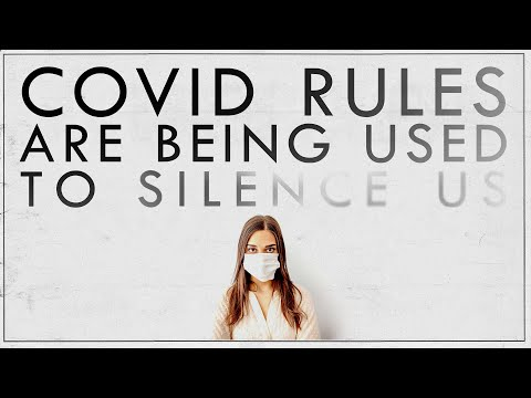 Are Covid Rules Being Used to Silence Us?