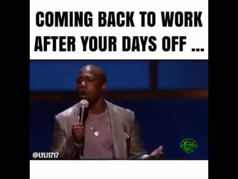 Coming back to work after your days off lol