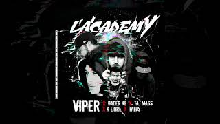 Viper - Lacademy ft -( Badr Kl x Taj mass x K-libre x Talos ostad )