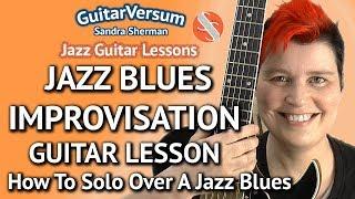 Jazz Blues Improvisation - Guitar Lesson - Jazz Blues Guitar Solo in Bb