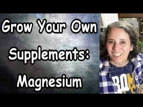 Grow Your Own Supplements: Magnesiium