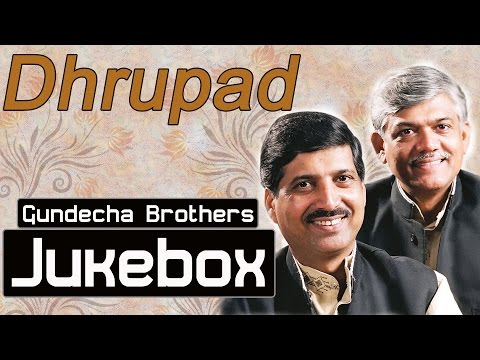 Indian Classical Vocal   Hindustani Vocal   Dhrupad by Gundecha Brothers   Audio Jukebox