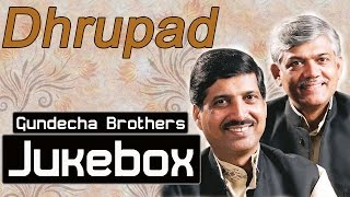 Indian Classical Vocal | Hindustani Vocal | Dhrupad by Gundecha Brothers | Audio Jukebox